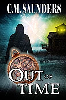 Out of Time by [Saunders, C.M.]