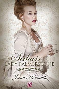 Seducir a Lady Palmerstone (Romantic Ediciones) (Spanish Edition) by [Hormuth, Jane]