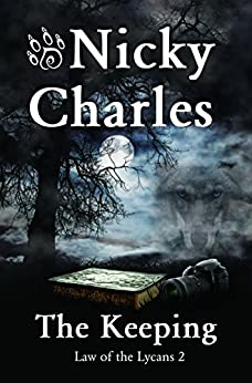 The Keeping (Law of the Lycans Book 2) by [Charles, Nicky]