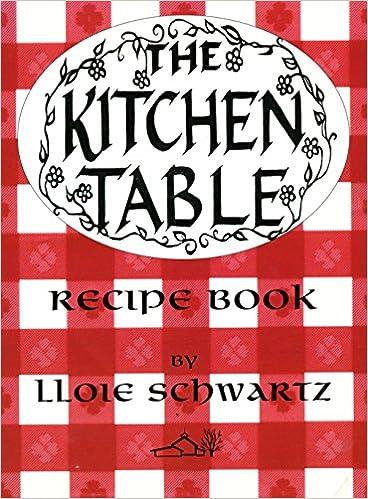 The kitchen table recipe book lloie schwartz 9780942018240 amazon the kitchen table recipe book workwithnaturefo