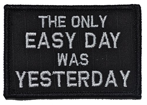 - The Only Easy Day Was Yesterday, Navy Seal Motto - 2x3 Morale Patch - Black