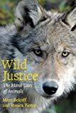 Wild Justice, Marc Bekoff and Jessica Pierce, 0226041638