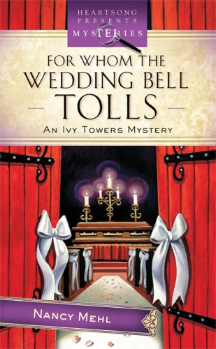 For Whom The Wedding Bell Tolls  Ivy Towers Mystery  3