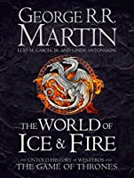 The World Of Ice And Fire: The Official History