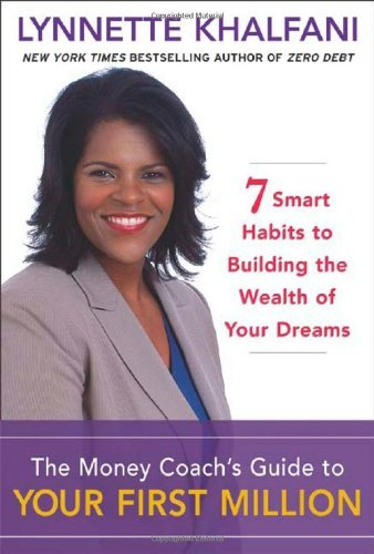The Money Coach's Guide To Your First Million  7 Smart Habits To Building The Wealth Of Your Dreams  English Edition