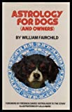 Astrology for Dogs (& Owners), William Fairchild, 0241103800