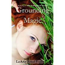 Grounding Magic: Book Two of The Mermaid's Pendant