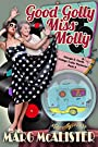 Good Golly Miss Molly: Georgie B. Goode Vintage Trailer Mysteries Book 8