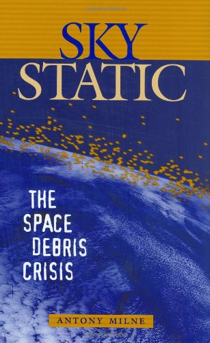 Sky Static: The Space Debris Crisis