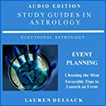 Study Guides in Astrology: Event Planning: Choosing the Most Favorable Time to Launch an Event | Lauren Delsack