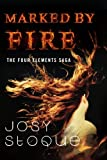 Marked by Fire (The Four Elements Saga)