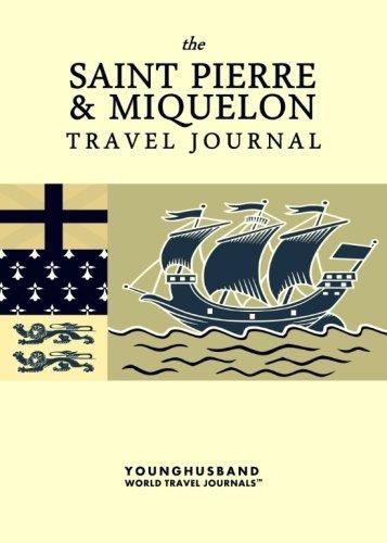 The Saint Pierre & Miquelon Travel Journal