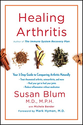 Healing Arthritis: Your 3-Step Guide to Conquering Arthritis Naturally ()