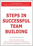 Steps in Successful Team Building - What You Need to Know, James Smith, 1743047754