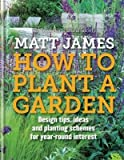 img - for RHS How to Plant a Garden : Design Tricks, Ideas and Planting Schemes for Year-Round Interest(Hardback) - 2016 Edition book / textbook / text book