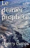 Le dernier prophète (French Edition)