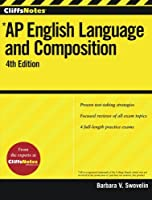CliffsNotes AP English Language and Composition, 4th Edition (Cliffs AP)