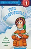 img - for The Snowball (Step-Into-Reading, Step 1) book / textbook / text book