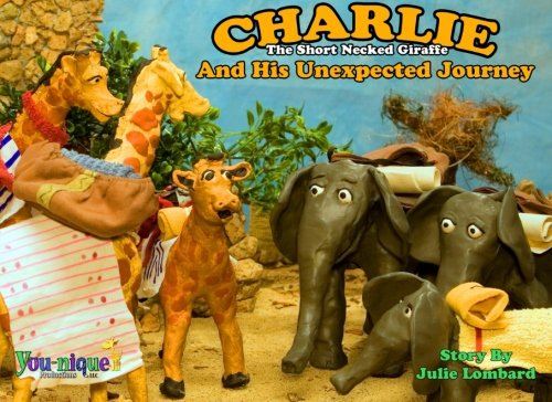 Download Charlie The Short Necked Giraffe And His Unexpected Journey (Volume 2) ebook