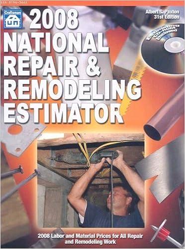 2008 National Repair & Remodeling Estimator (National Repair and Remodeling Estimator) by Albert S. Paxton (2007-11-02)