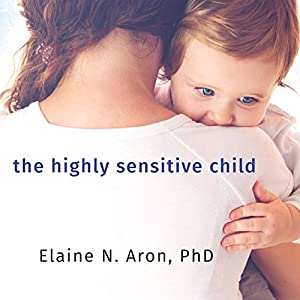The Highly Sensitive Child Audiobook