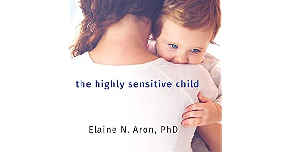 Amazon.com: The Highly Sensitive Child: Helping Our Children ...