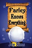 Farley Knows Everything (The Fortune-Teller Chronicles) (Volume 1)