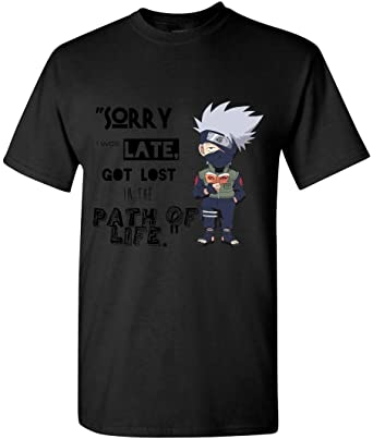Sorry I Was Late Got Lost in The Path of Life Kakashi Naruto ...