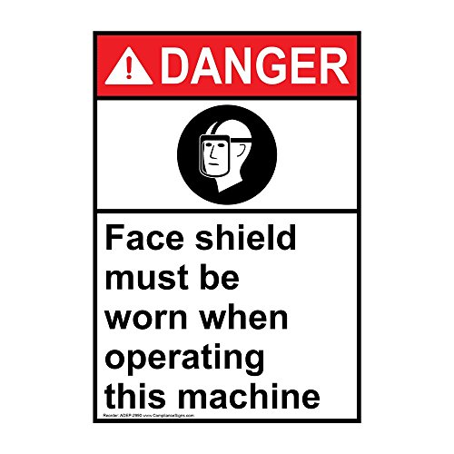 Vertical Danger Face Shield Must Be Worn When Operating This Machine ANSI Safety Label Decal, 5x3.5 in. Vinyl 4-Pack for PPE by ComplianceSigns