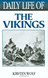 Daily Life of the Vikings, Kirsten Wolf, 0313322694