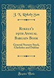 Amazon / Forgotten Books: Rokely s 19th Annual Bargain Book General Nursery Stock, Gladiolus and Dahlias Classic Reprint (J N Rokely Son)