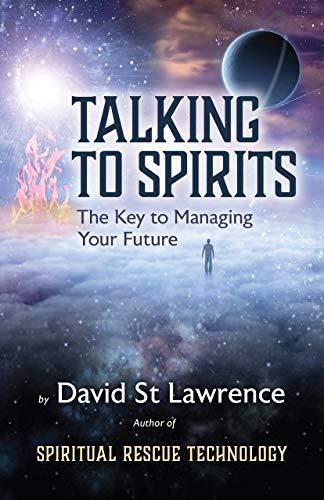Talking To Spirits The Key To Managing Your Future Spiritual