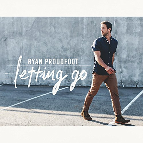 Ryan Proudfoot - Letting Go (2016)