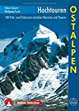 Hochtouren Ostalpen: 100 Fels- und Eistouren zwischen Bernina und Tauern (Rother Selection)