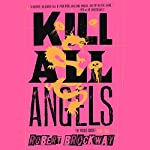 Kill All Angels: The Vicious Circuit, Book 3 | Robert Brockway