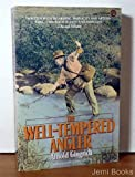 The Well Tempered Angler, Arnold Gingrich, 0452260086