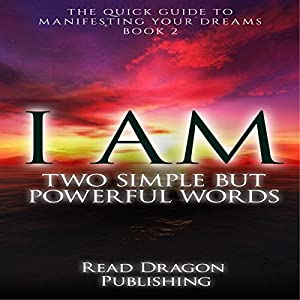 I AM: Two Simple but Powerful Words Audiobook
