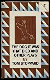 The Dog It Was That Died and Other Plays, Tom Stoppard, 0571119840