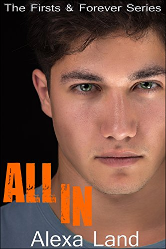 All In (The Firsts and Forever Series Book 2) ()
