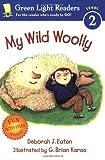 My Wild Woolly, Deborah J. Eaton, 0152051473