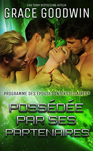 Possédée par ses partenaires (Programme des Épouses Interstellaires t. 3) (French Edition)