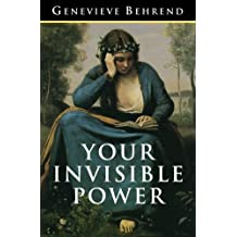 Your Invisible Power: The Original and Best Guide to Visualization