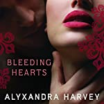 Bleeding Hearts: The Drake Chronicles, Book 4 | Alyxandra Harvey