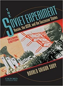 Book The Soviet Experiment: Russia, the USSR, and the Successor States 2nd (second) Edition by Suny, Ronald published by Oxford University Press, USA (2010)