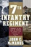 The 7th Infantry Regiment, John C. McManus, 0765303051