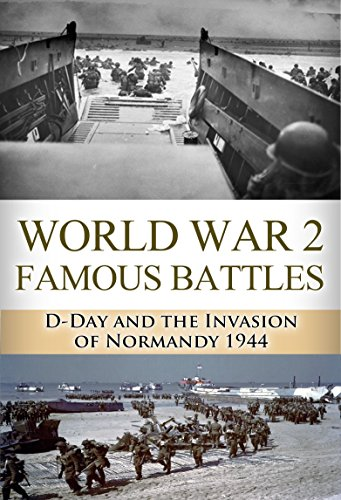 D-Day: World War 2: Famous Battles: D-Day and the Invasion of Normandy 1944 (World War 2, World War II, WW2, D-Day, Pearl Harbor, Omaha Beach, Utah Beach) by [Jenkins, Ryan]