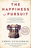 img - for The Happiness of Pursuit: Finding the Quest That Will Bring Purpose to Your Life book / textbook / text book
