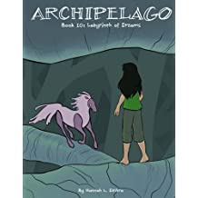 Archipelago Book 10: Labyrinth of Dreams (Volume 9)