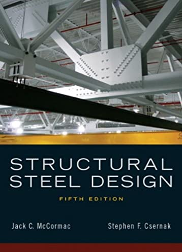 structural steel design 5th edition jack c mccormac stephen f rh amazon com Steel Construction Manual Cover Steel Construction Systems
