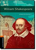 Oxford Bookworms Library: William Shakespeare: Level 2: 700-Word Vocabulary (Oxford Bookworms Library; Stage 2, True Stories)